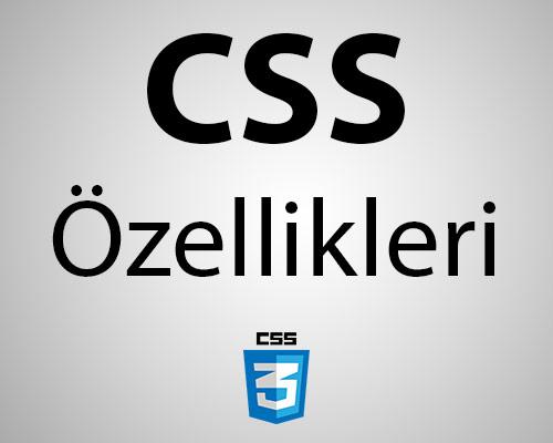 CSS Özellikleri