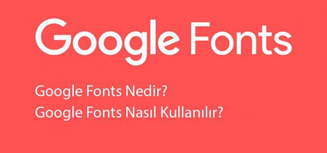 Google Fonts Nedir