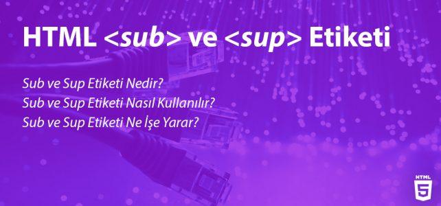 HTML Sub ve Sup Etiketi Nedir?