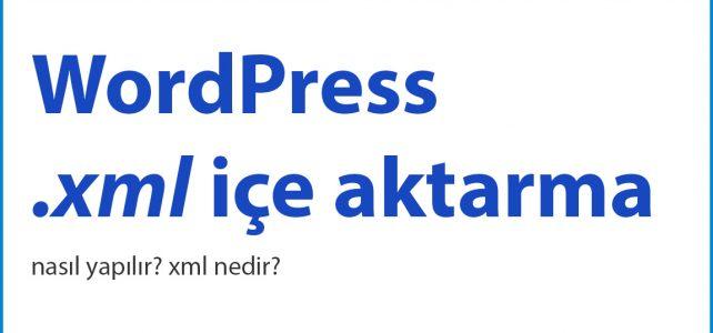 wordpress xml içe aktarma
