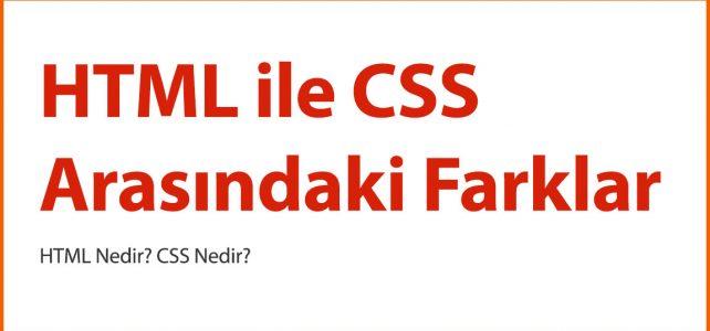 HTML ile CSS Arasındaki Farklar