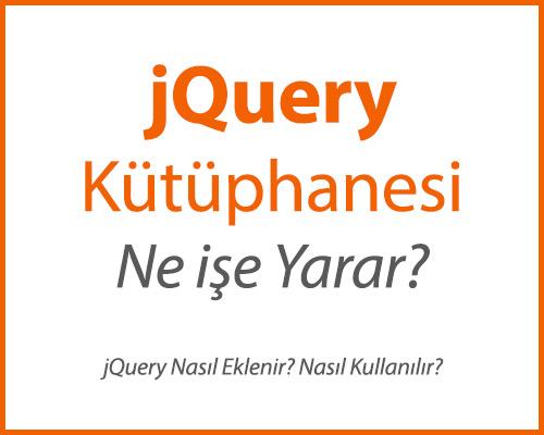 jQuery Kütüphanesi Ne işe Yarar?
