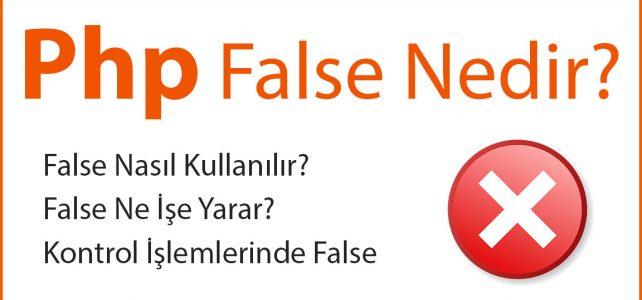 PHP False Nedir?